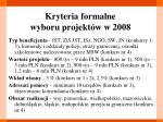 kryteria formalne wyboru projekt w w 2008
