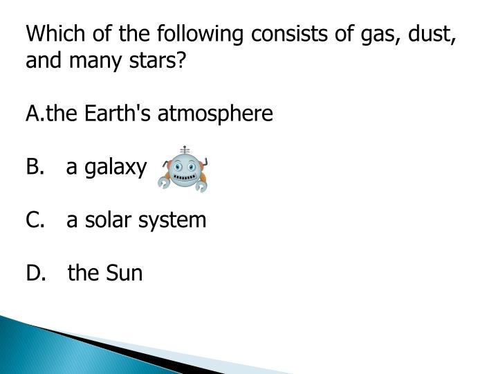 Which of the following consists of gas, dust, and many stars?