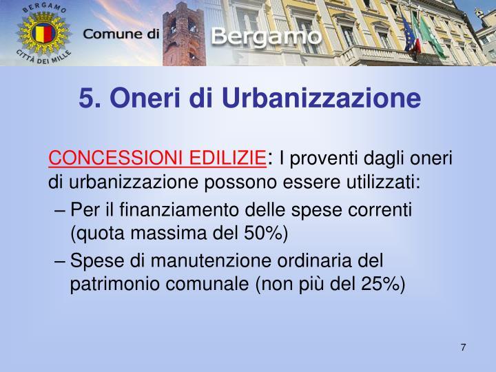 5. Oneri di Urbanizzazione