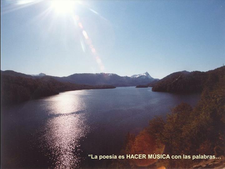 """""""La poesía es HACER MÚSICA con las palabras…"""