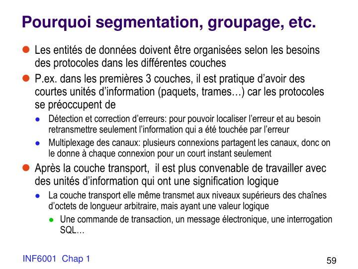 Pourquoi segmentation, groupage, etc.