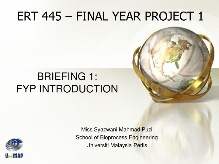 ERT 445 – FINAL YEAR PROJECT 1