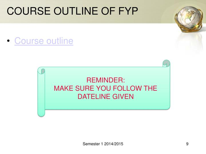COURSE OUTLINE OF FYP