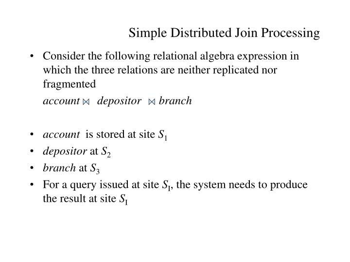 Consider the following relational algebra expression in which the three relations are neither replicated nor fragmented