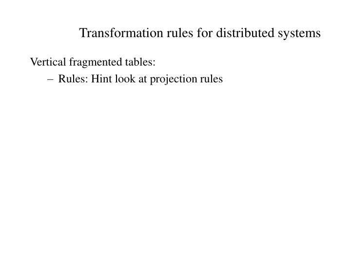 Transformation rules for distributed systems