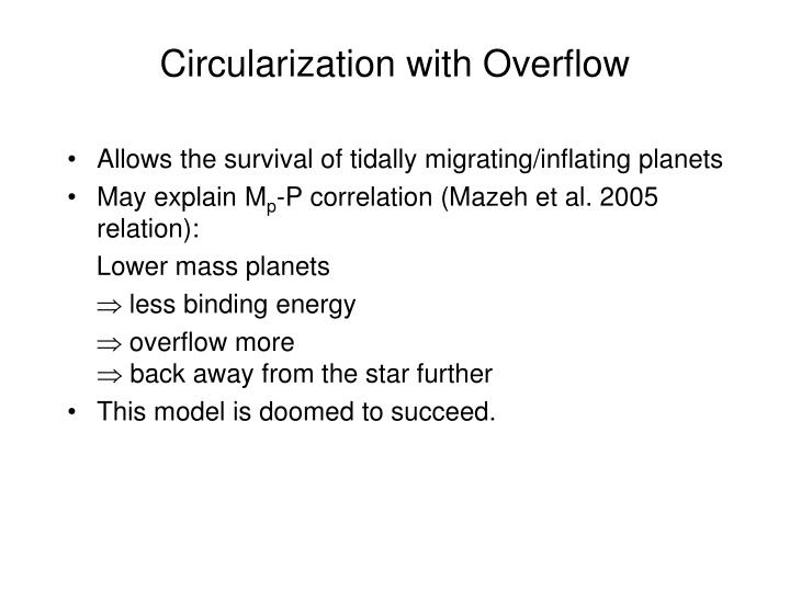 Circularization with Overflow