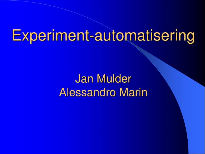 Experiment-automatisering