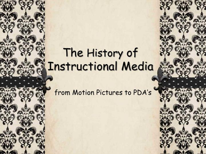 The history of instructional media
