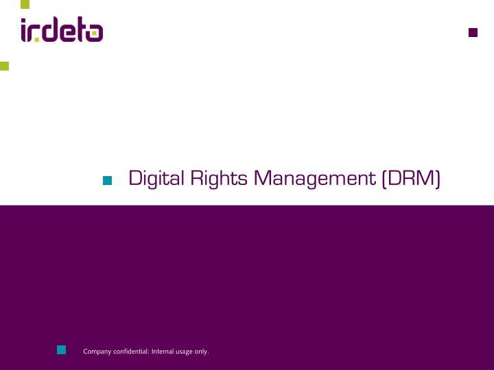 Digital Rights Management (DRM)