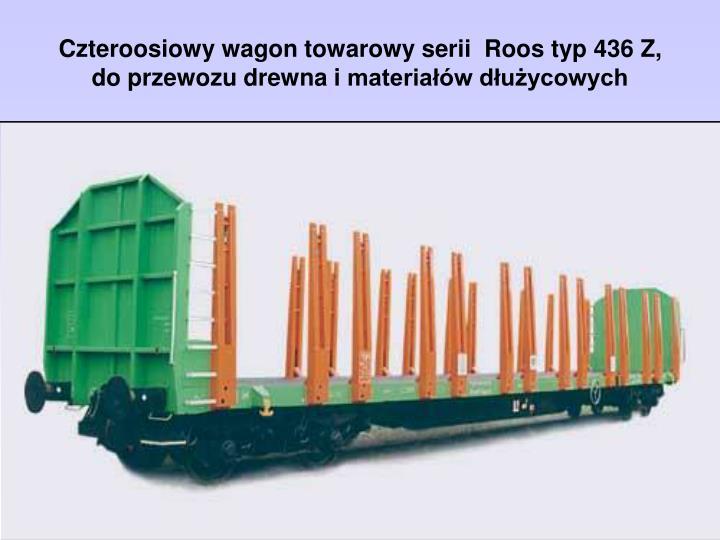 Czteroosiowy wagon towarowy serii  Roos typ 436 Z,