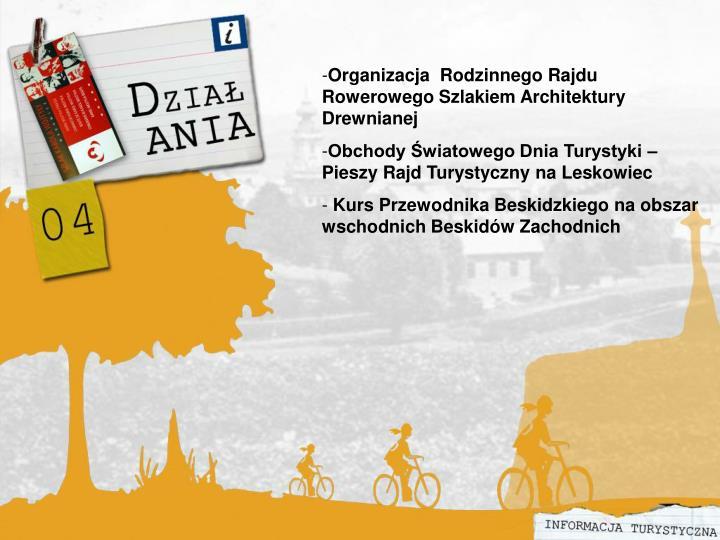 Organizacja  Rodzinnego Rajdu Rowerowego Szlakiem Architektury Drewnianej