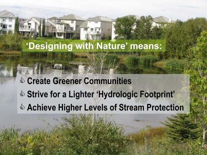 'Designing with Nature' means: