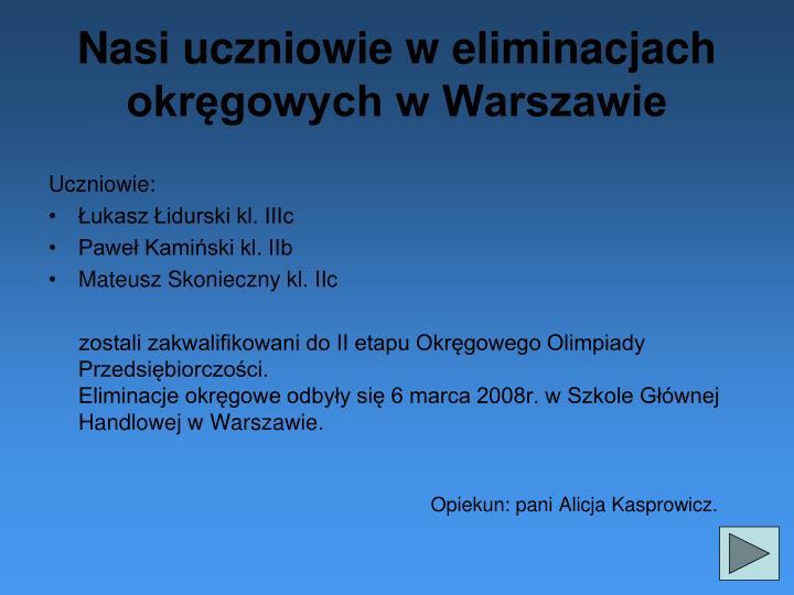 Nasi uczniowie w eliminacjach okręgowych w Warszawie
