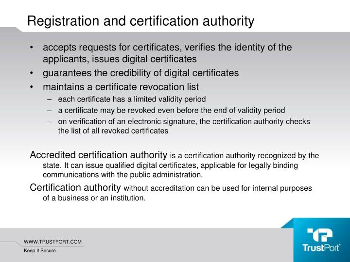 accepts requests for certificates, verifies the identity of the applicants, issues digital certificates