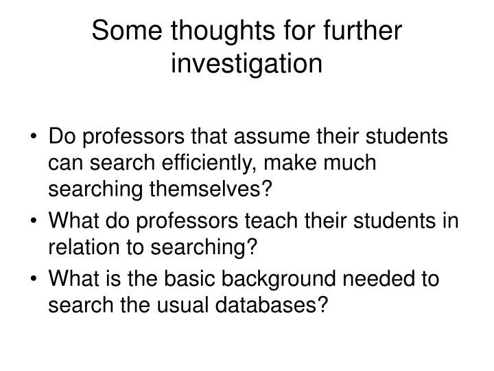 Some thoughts for further investigation