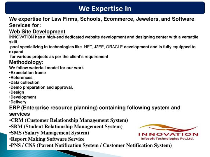 We Expertise In