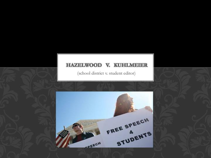 an overview of the case of hazelwood school district v kuhlmeier A summary and case brief of hazelwood school district v united states, including the facts, issue, rule of law, holding and reasoning, key terms, and concurrences.