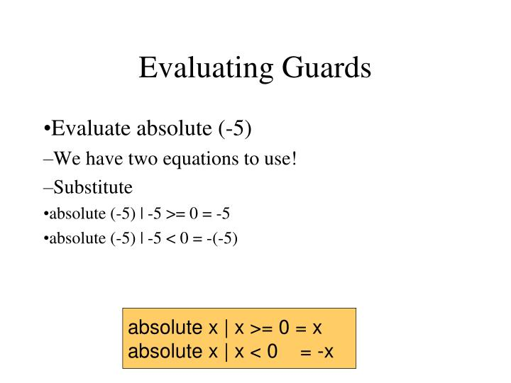 Evaluating Guards