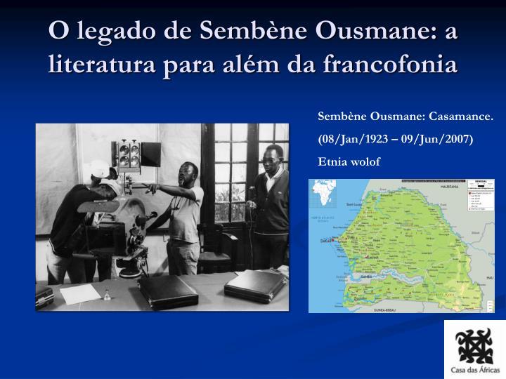 O legado de Sembène Ousmane: a literatura para além da francofonia