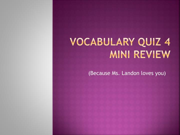 Vocabulary quiz 4 mini review