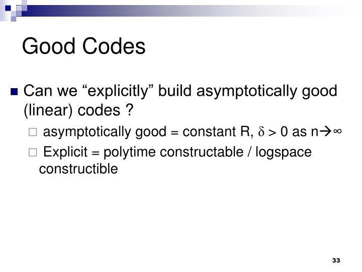 Good Codes