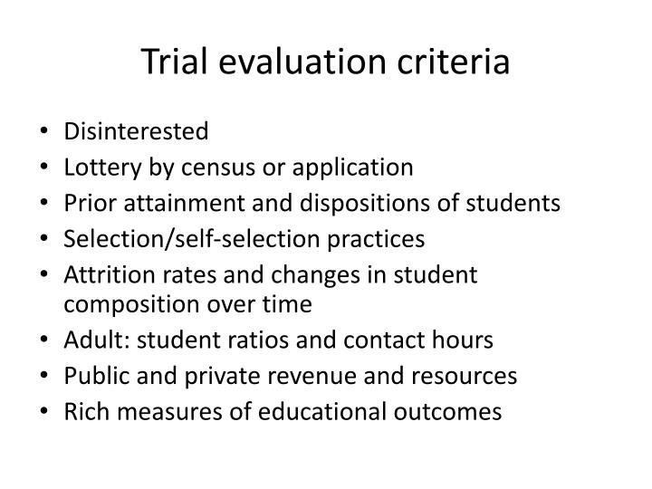 Trial evaluation criteria