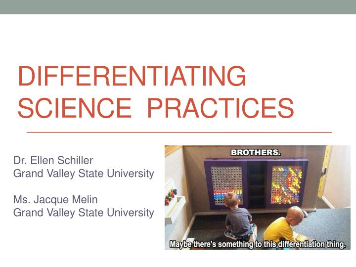 Differentiating science practices