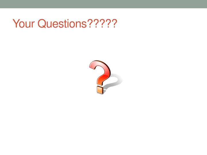 Your Questions?????