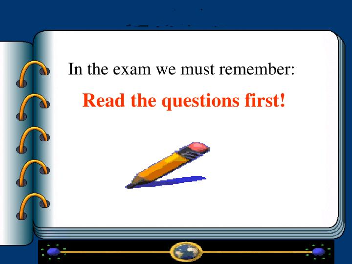In the exam we must remember: