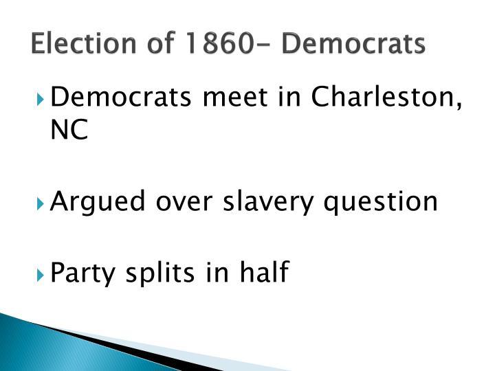 Election of 1860- Democrats
