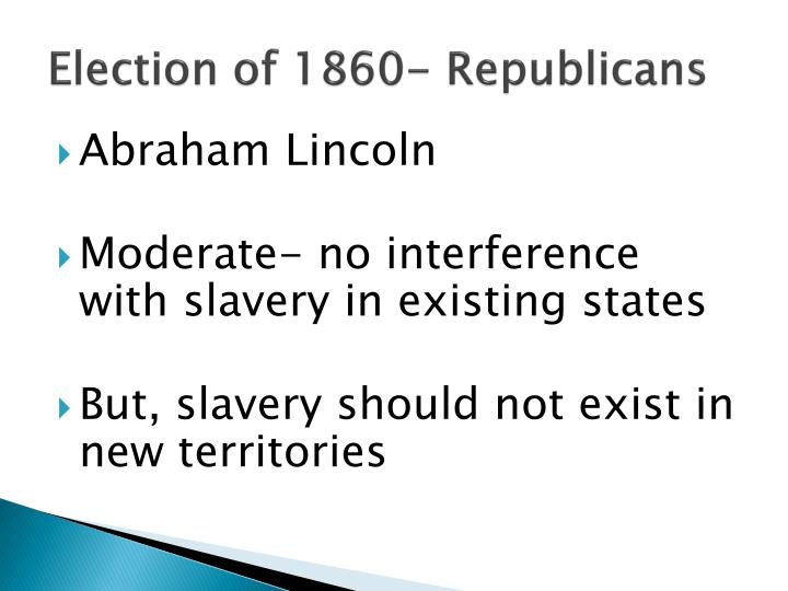 Election of 1860- Republicans
