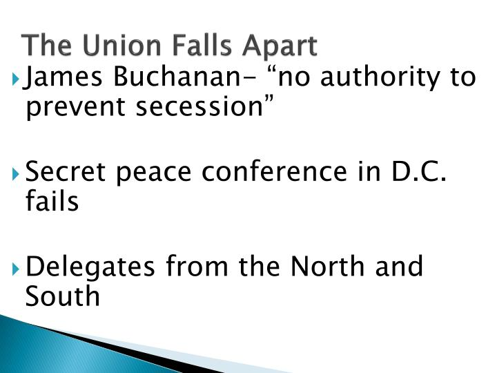 The Union Falls Apart
