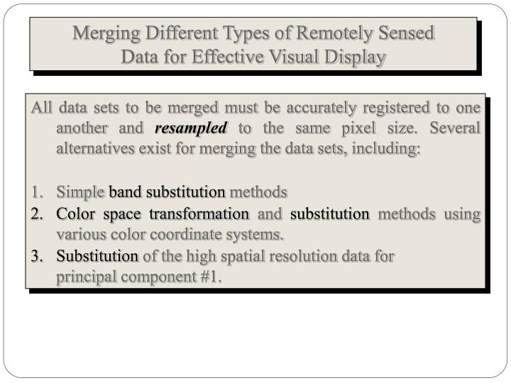 Merging Different Types of Remotely Sensed