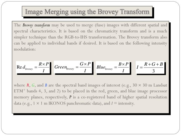 Image Merging using the Brovey Transform