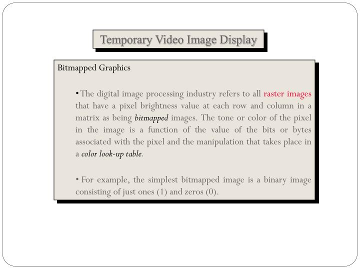 Temporary Video Image Display