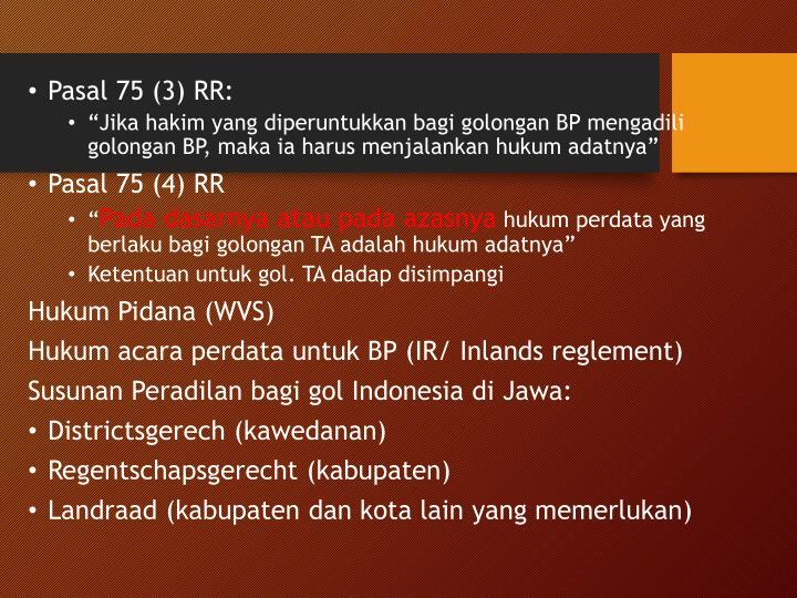 Pasal 75 (3) RR: