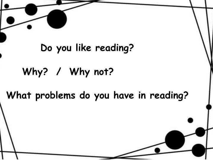 Do you like reading?