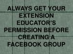 always get your extension educator s permission before creating a facebook group