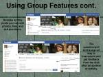 using group features cont