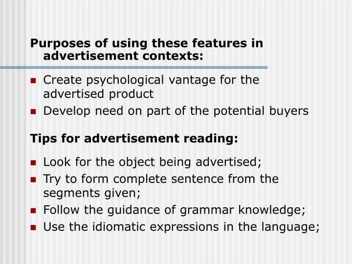 Purposes of using these features in advertisement contexts: