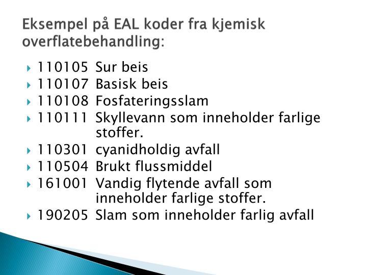 Eksempel på EAL koder fra kjemisk overflatebehandling: