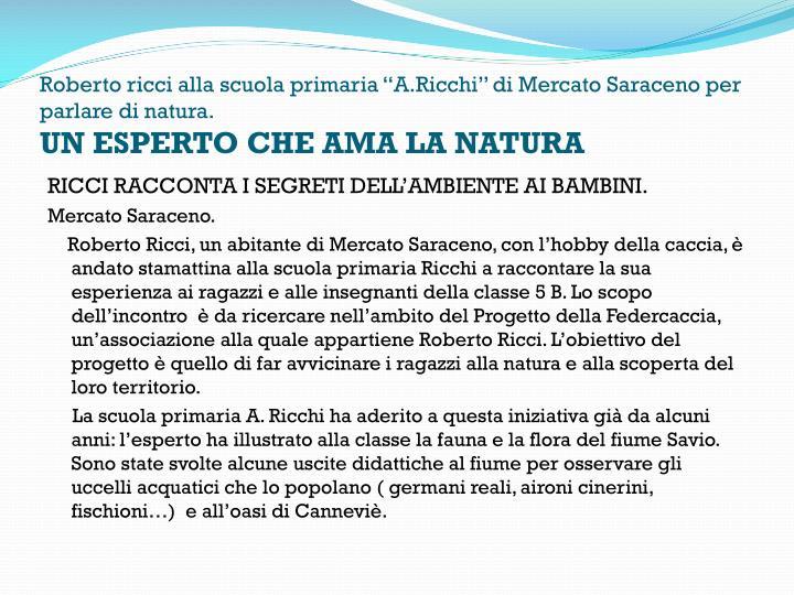 """Roberto ricci alla scuola primaria """"A.Ricchi"""" di Mercato Saraceno per parlare di natura."""