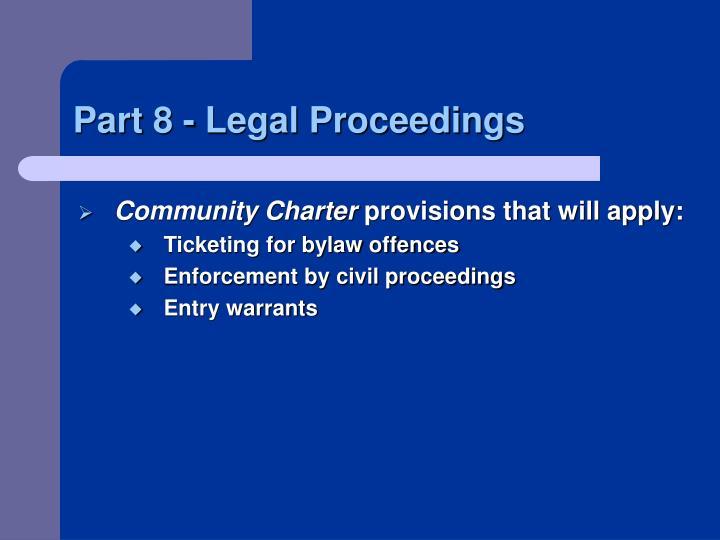 Part 8 - Legal Proceedings