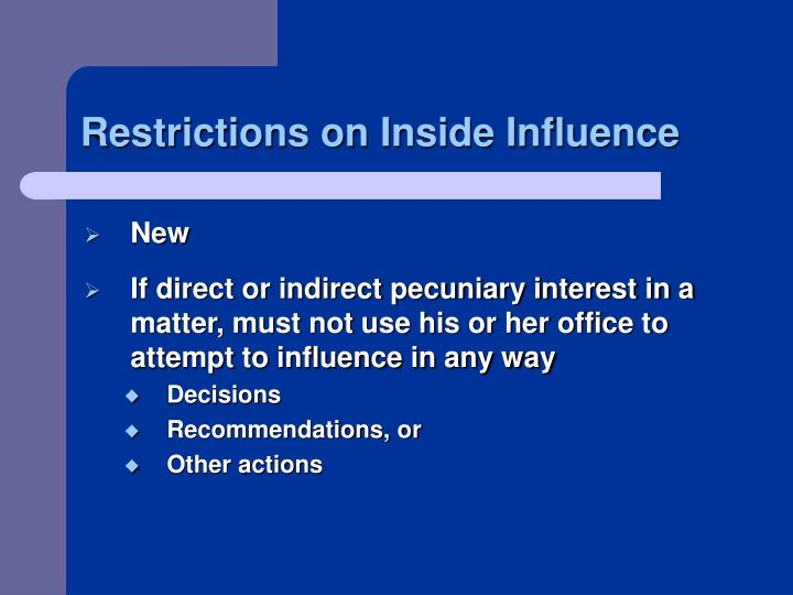 Restrictions on Inside Influence