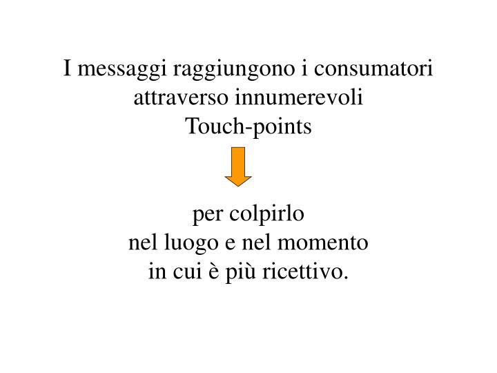 I messaggi raggiungono i consumatori