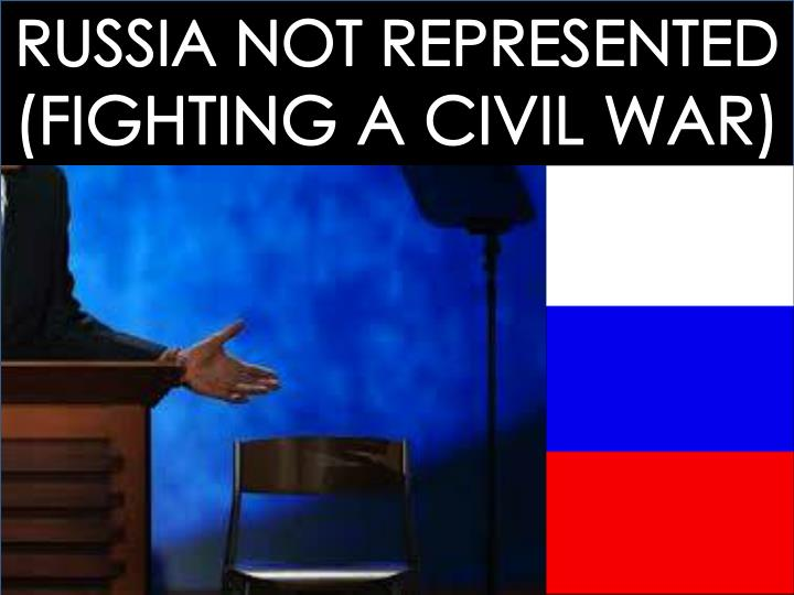 RUSSIA NOT REPRESENTED