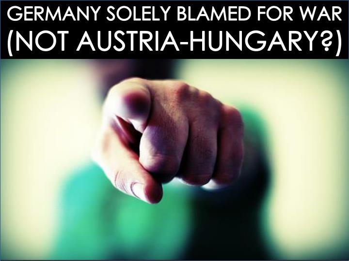 GERMANY SOLELY BLAMED FOR WAR