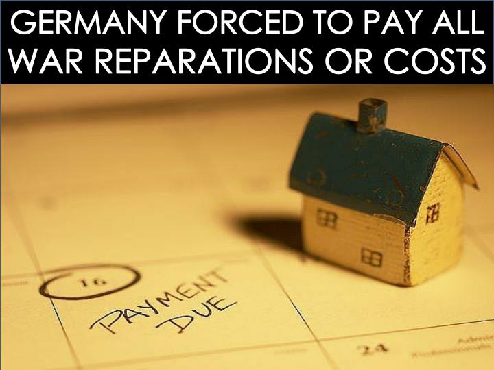 GERMANY FORCED TO PAY ALL