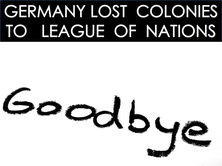 GERMANY LOST  COLONIES