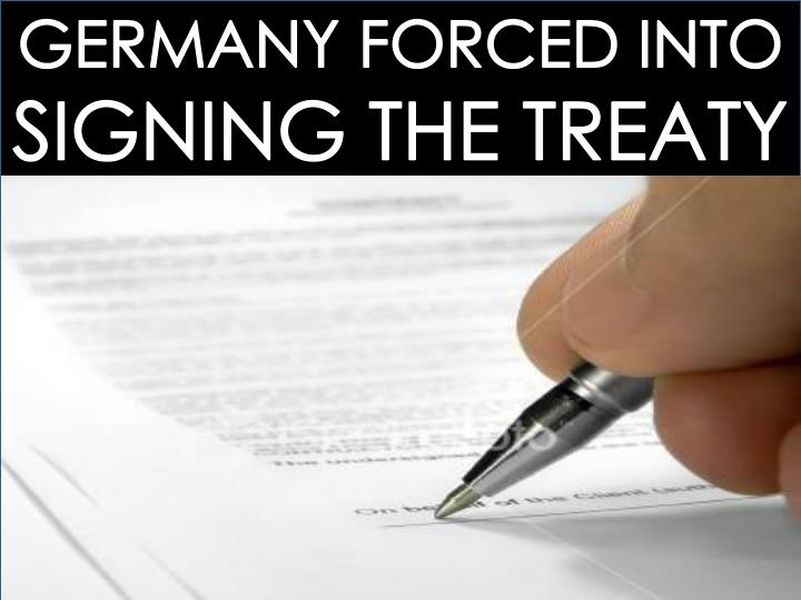 GERMANY FORCED INTO